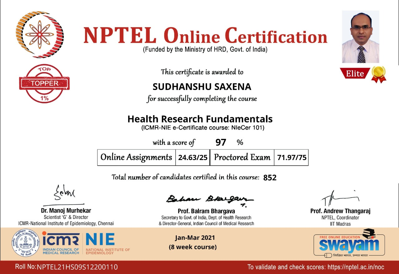 Dr. Sudhanshu Saxena has been declared as the Topper for the course on Health Research Fundamentals hosted by NPTEL, ICMR- National Institute of Epidemiology, Chennai.